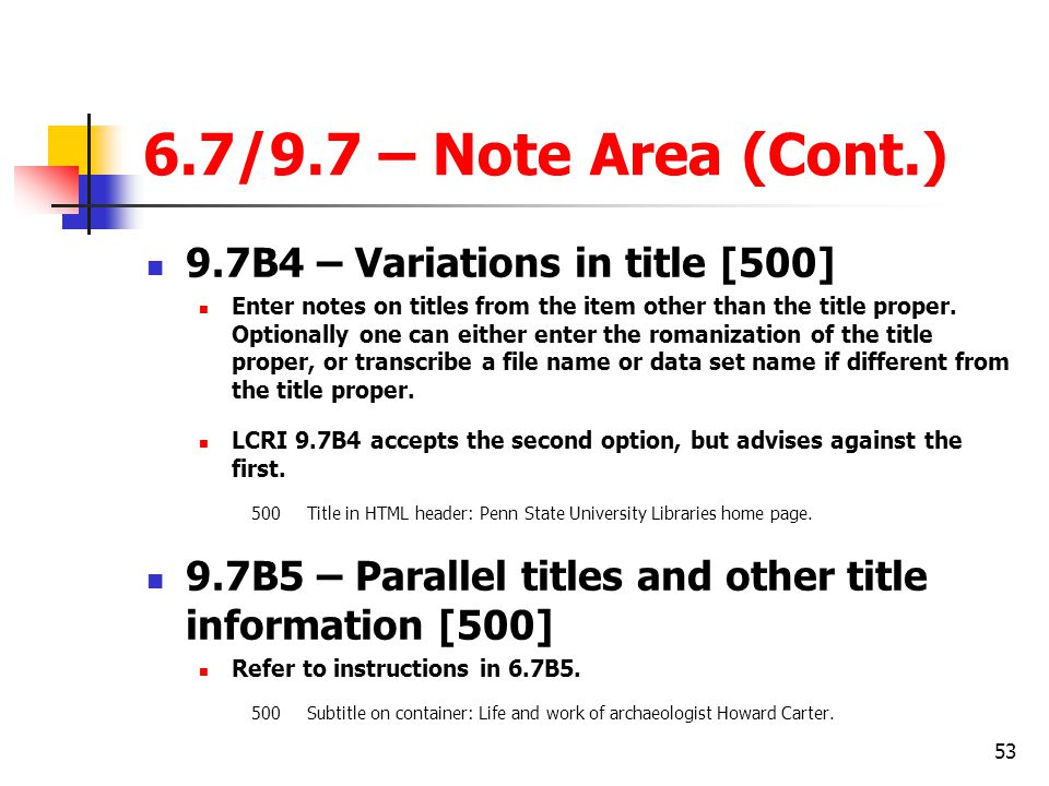 6.7/9.7 – Note Area (Cont.) 9.7B4 – Variations in title [500]